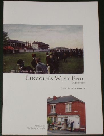 Lincoln's West End - A History, edited by Andrew Walker